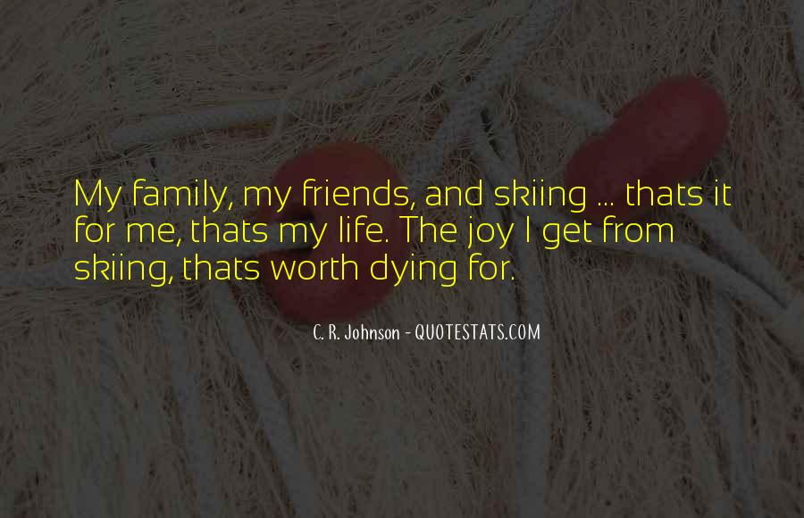 Friends And Family Life Quotes #75682
