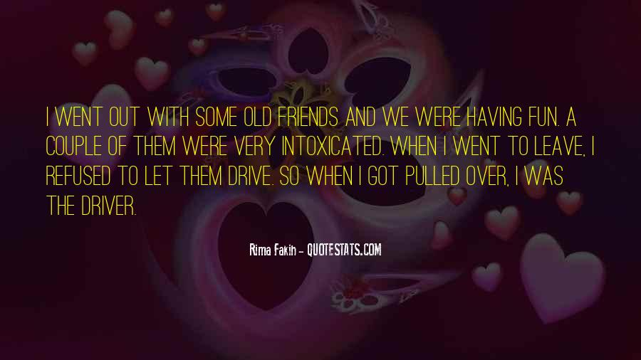 Friends And Having Fun Quotes #1003153