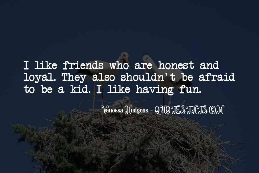 Friends And Having Fun Quotes #1664250