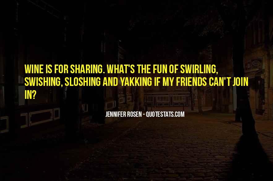 Friends And Having Fun Quotes #19961
