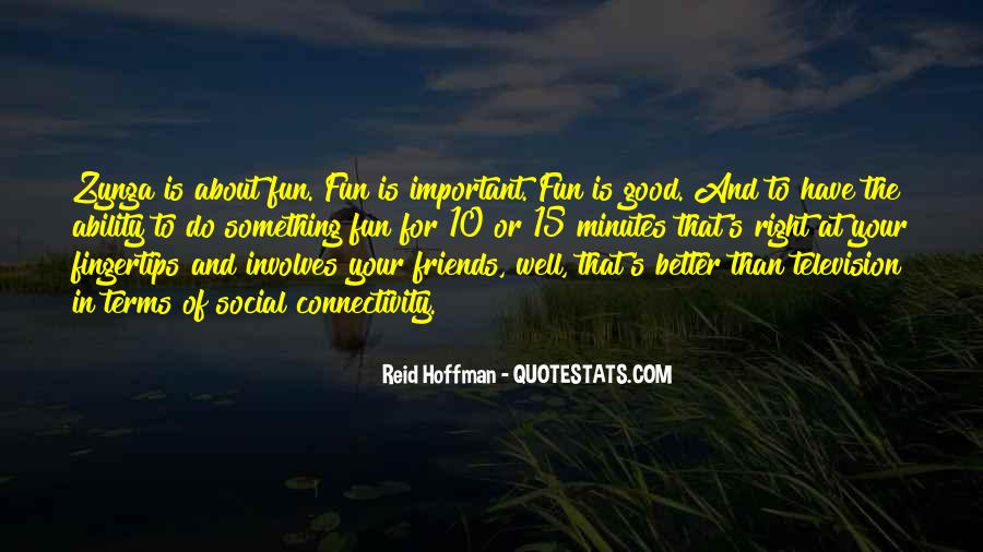 Friends And Having Fun Quotes #248457