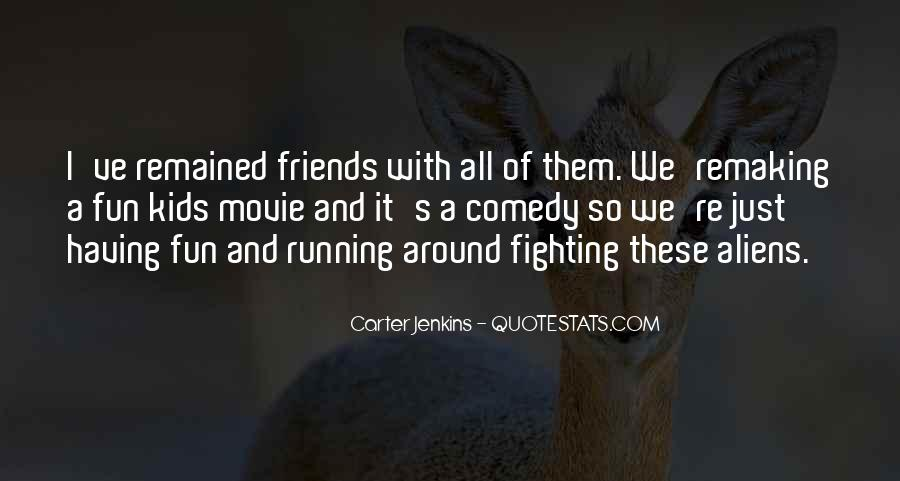 Friends And Having Fun Quotes #252976