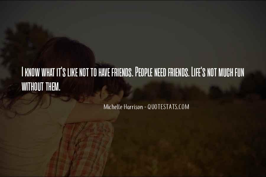 Friends And Having Fun Quotes #261552