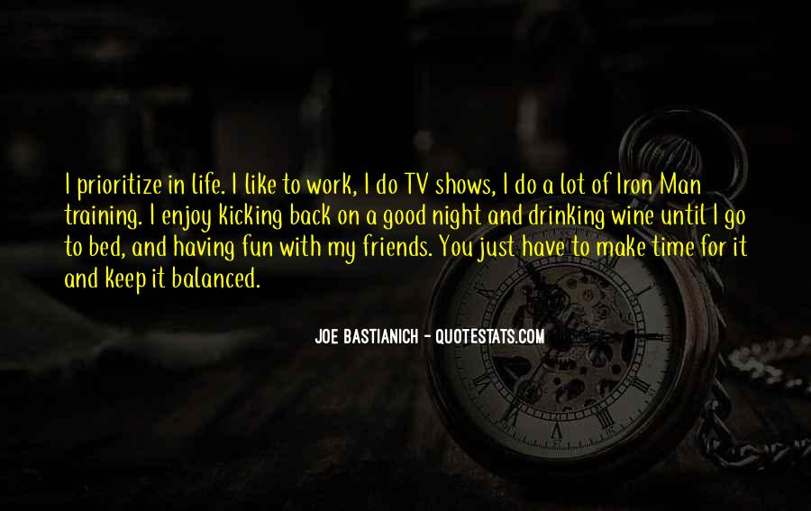 Friends And Having Fun Quotes #481255
