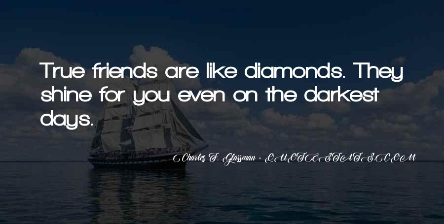 Friends Are Like Diamonds Quotes #388496