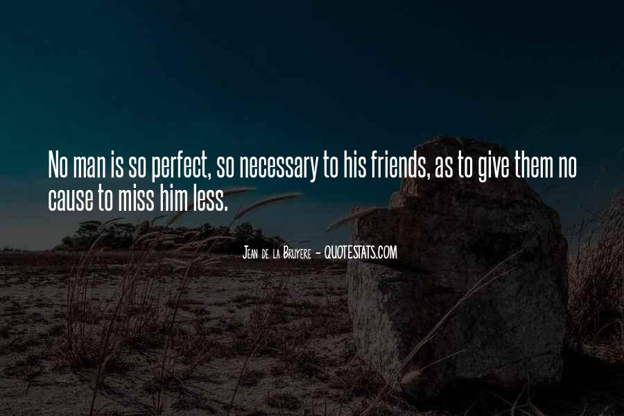 Friends Are Necessary Quotes #1189206