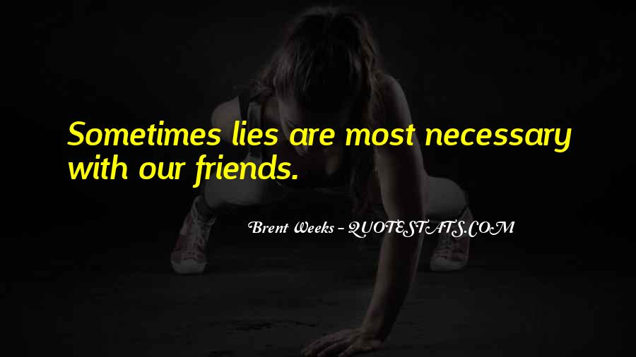 Friends Are Necessary Quotes #37943