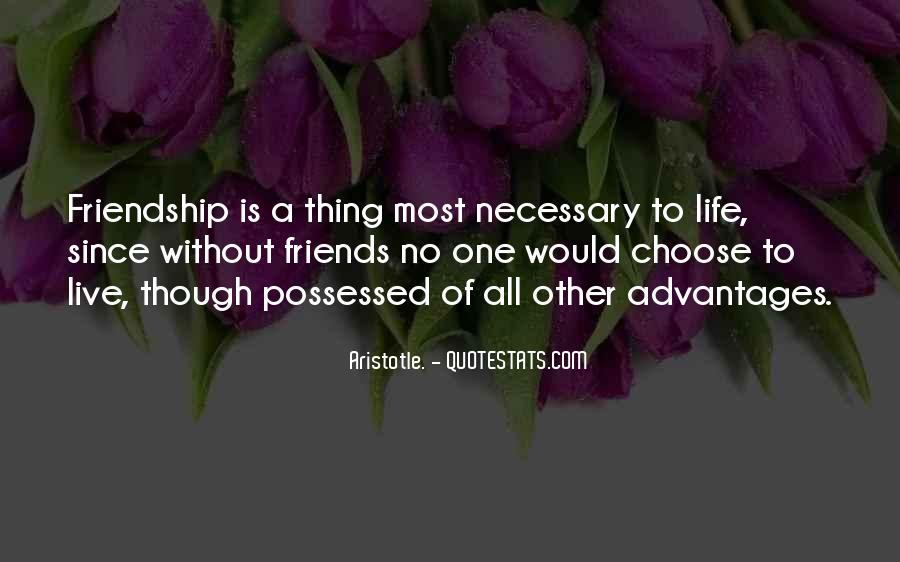 Friends Are Necessary Quotes #413830