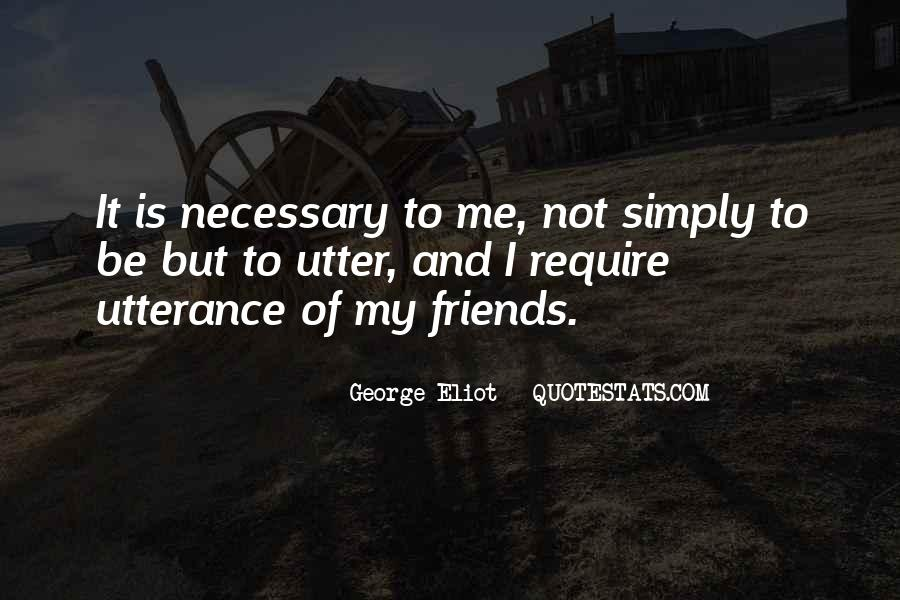 Friends Are Necessary Quotes #507692