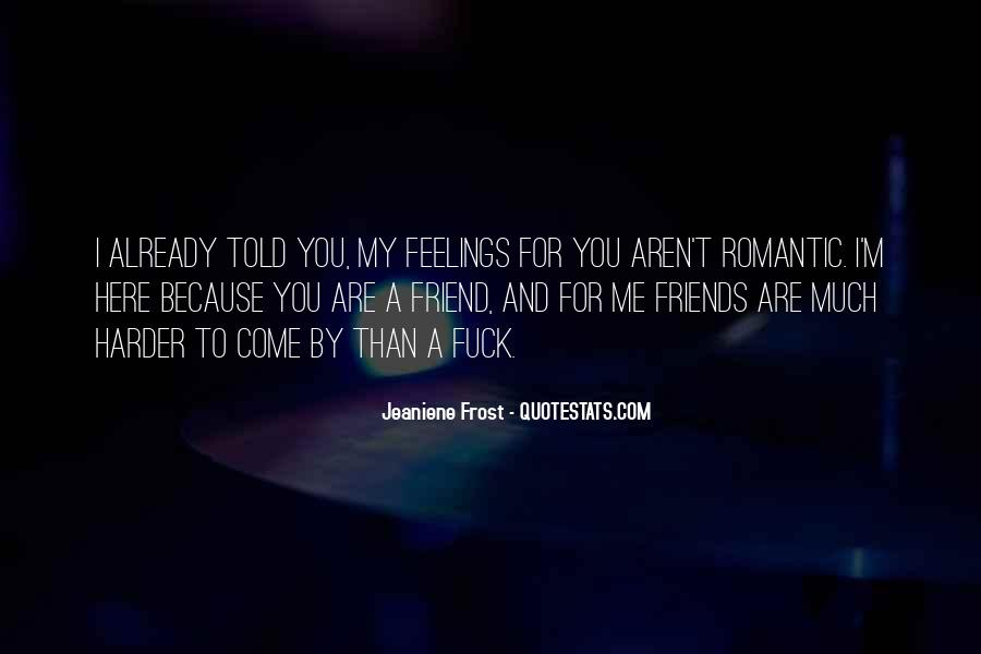 Friends Aren't There You Quotes #1278829