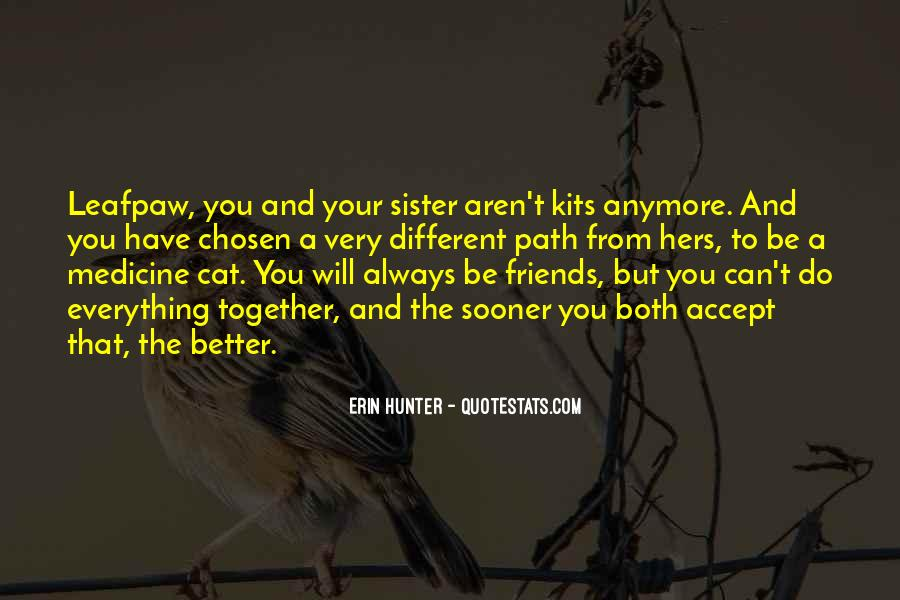 Friends Aren't There You Quotes #1337696