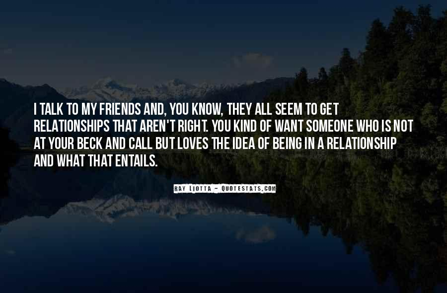 Friends Aren't There You Quotes #1373897