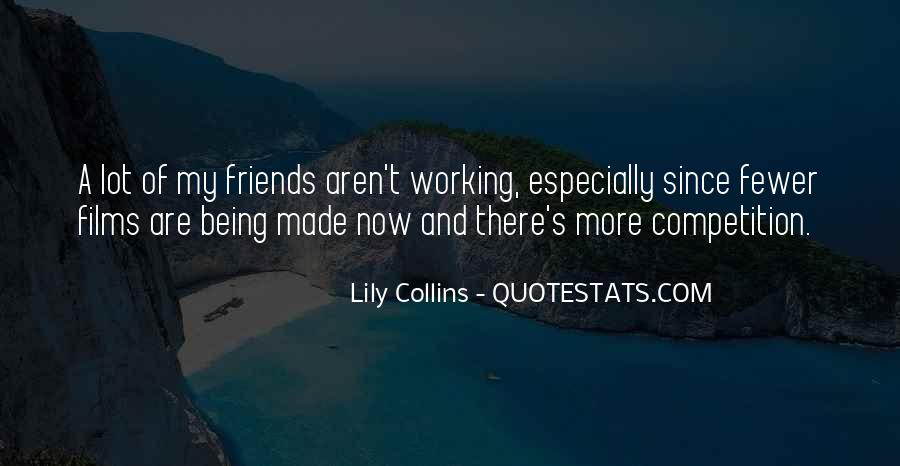 Friends Aren't There You Quotes #1652753