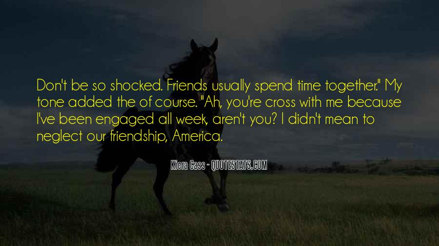 Friends Aren't There You Quotes #172268