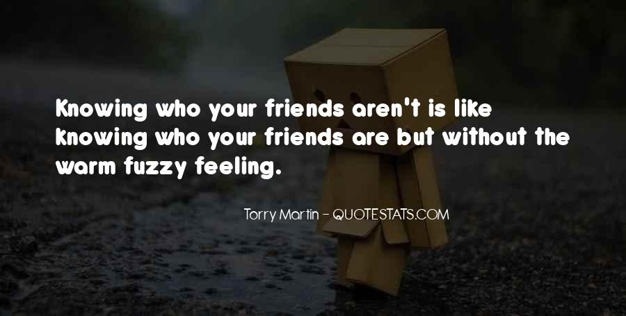 Friends Aren't There You Quotes #453451