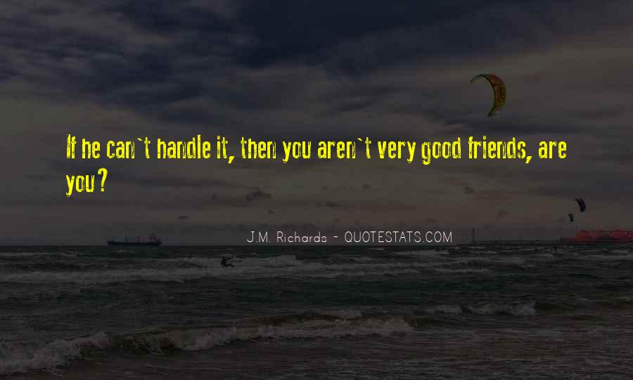 Friends Aren't There You Quotes #517704