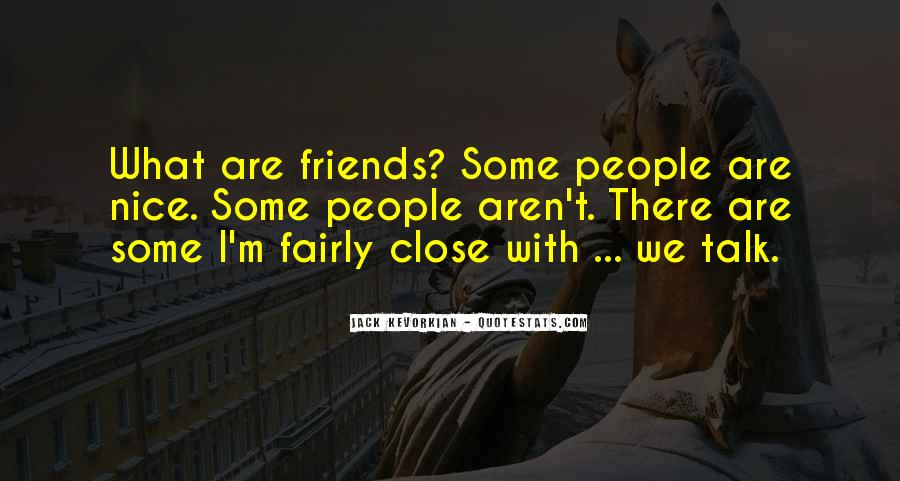 Friends Aren't There You Quotes #570446