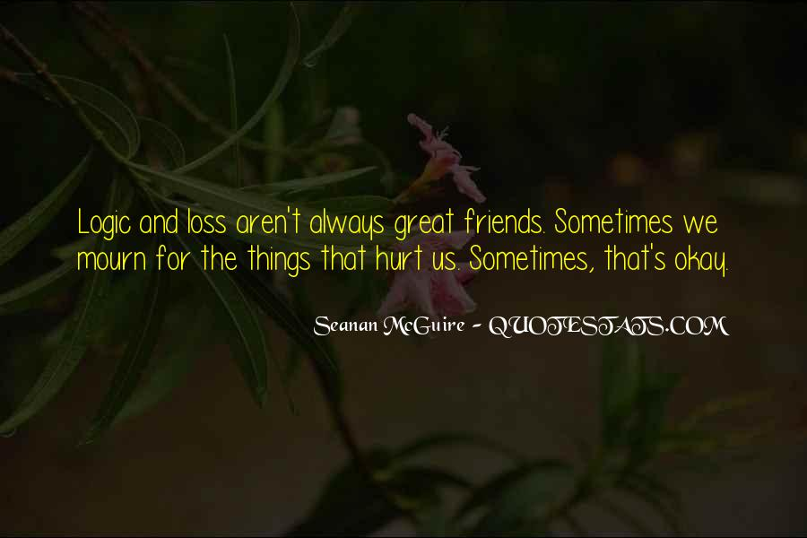 Friends Aren't There You Quotes #803610