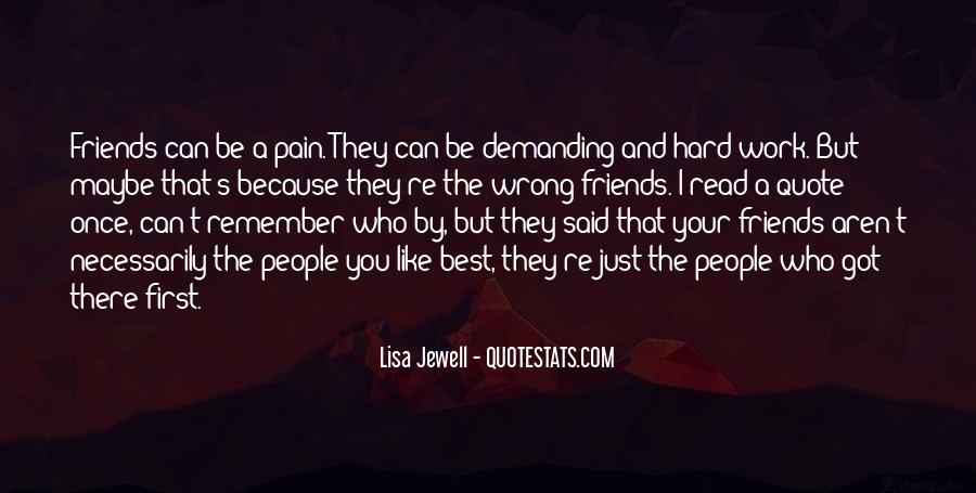 Friends Aren't There You Quotes #883783