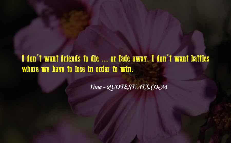 Friends Fade Quotes #457327