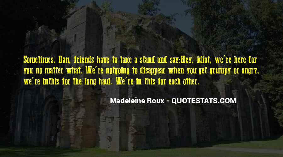 Friends For What Quotes #474693