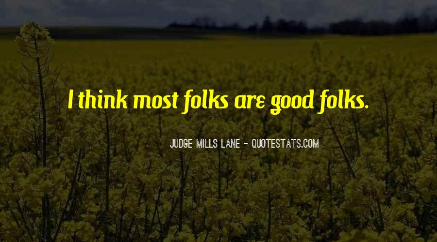 Friends Go Through Good Times And Bad Quotes #1004063