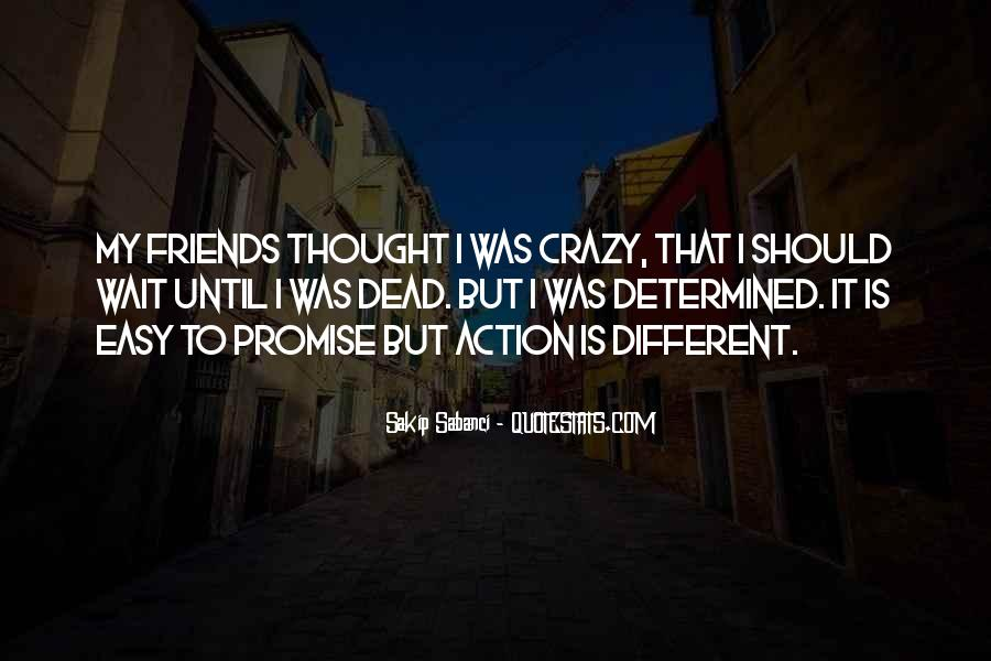 Friends Going Crazy Quotes #156927