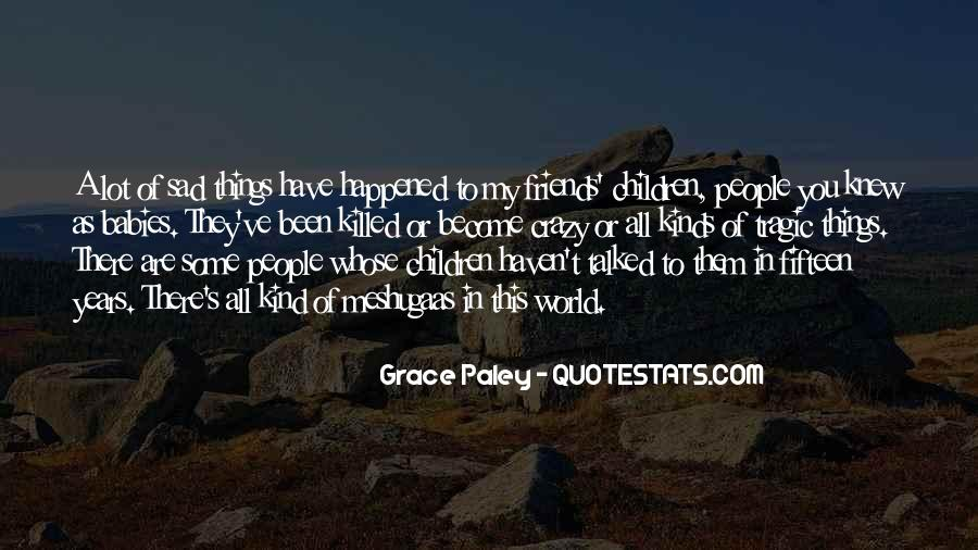 Friends Going Crazy Quotes #411155