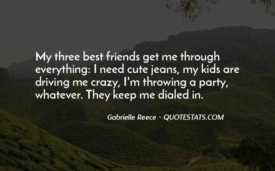 Friends Going Crazy Quotes #623019