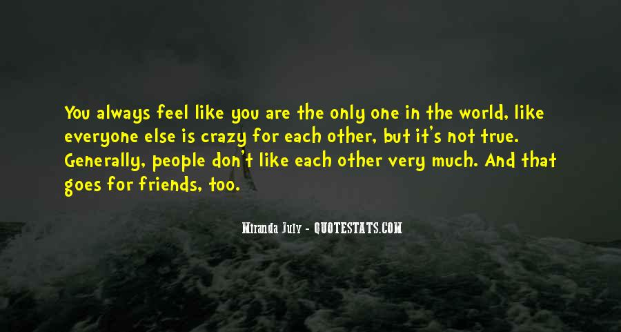 Friends Going Crazy Quotes #914712