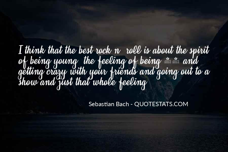 Friends Going Crazy Quotes #931657
