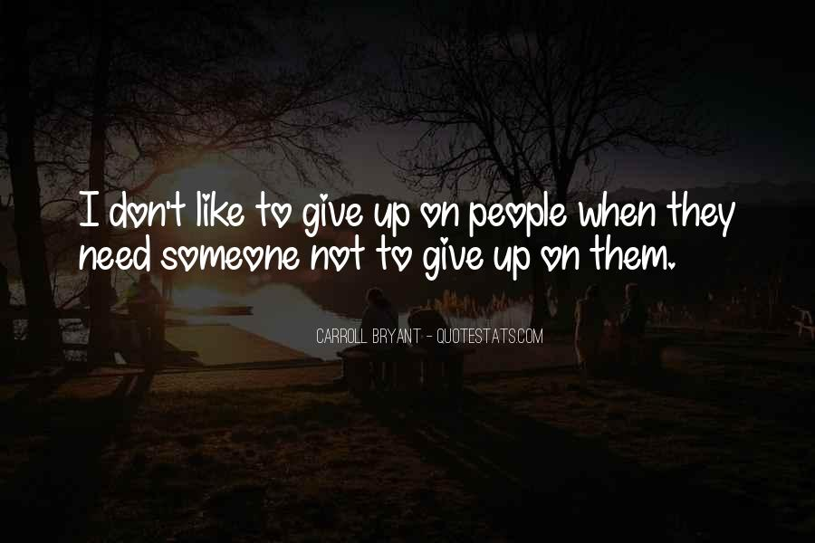 Friends I Don Need Them Quotes #1140693