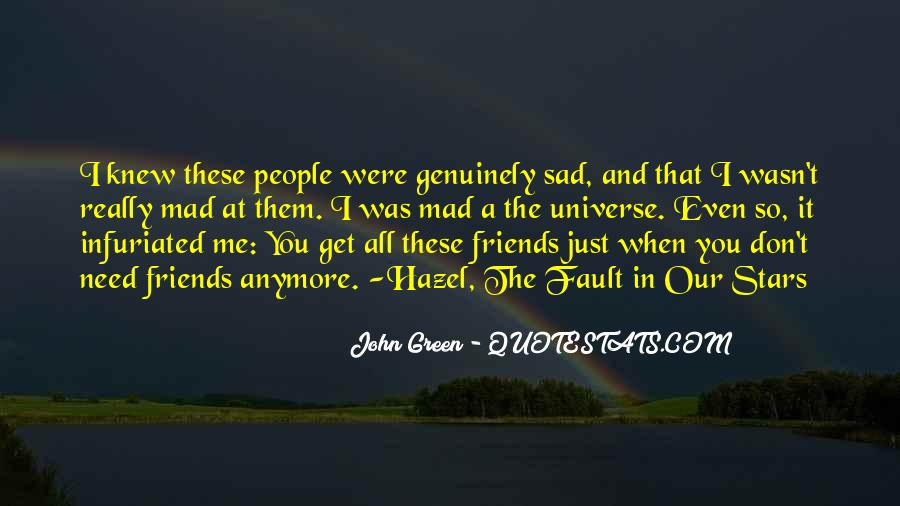 Friends I Don Need Them Quotes #1268892