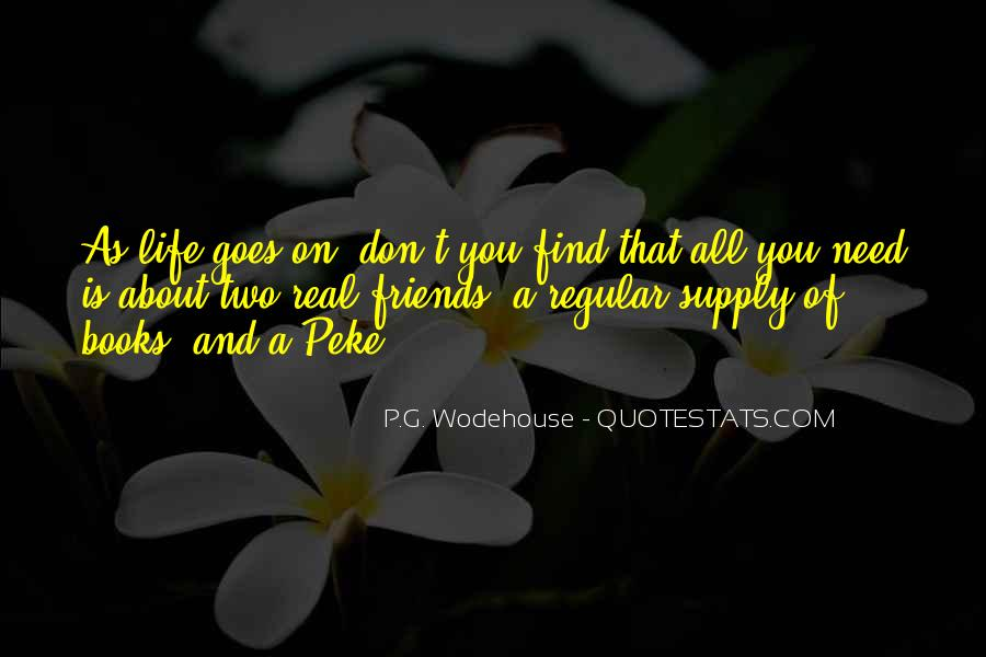 Friends I Don Need Them Quotes #240574