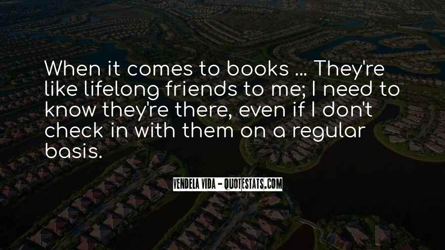 Friends I Don Need Them Quotes #258985