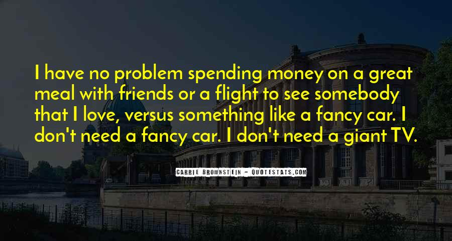 Friends I Don Need Them Quotes #426510