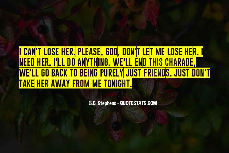 Friends I Don Need Them Quotes #563286