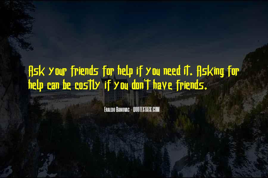 Friends I Don Need Them Quotes #613250