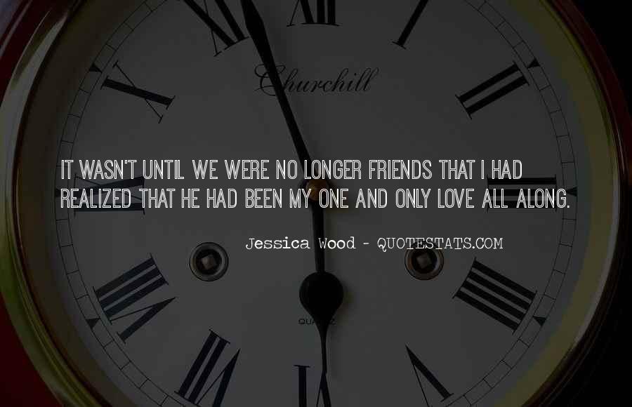 Friends No Longer Quotes #1174498