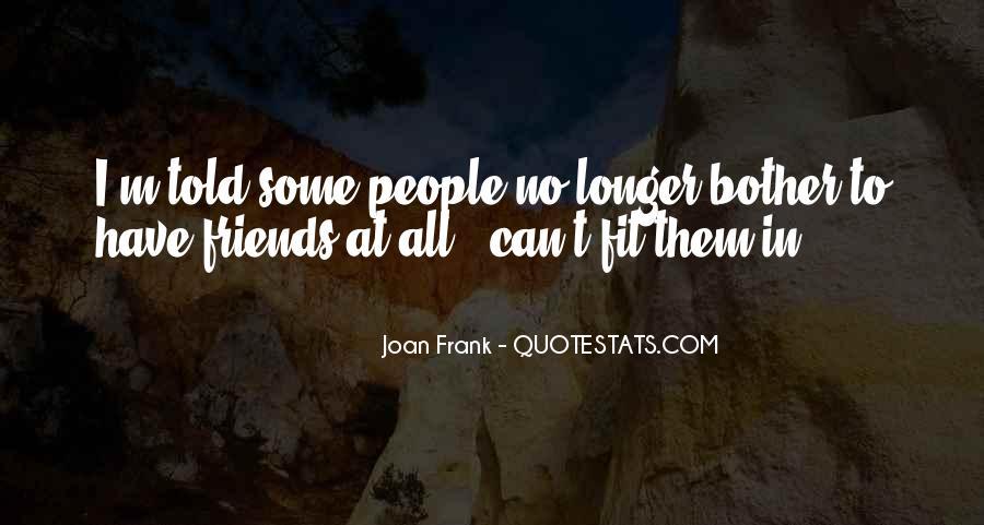 Friends No Longer Quotes #1801906