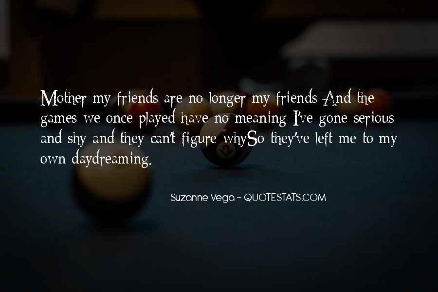 Friends No Longer Quotes #85524