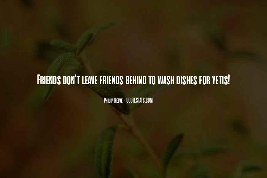 Friends That Leave You Behind Quotes #1548152
