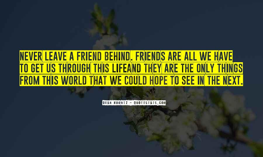 Friends That Leave You Behind Quotes #87843