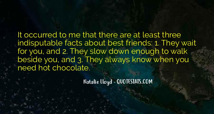 Friends When You're Down Quotes #1547348