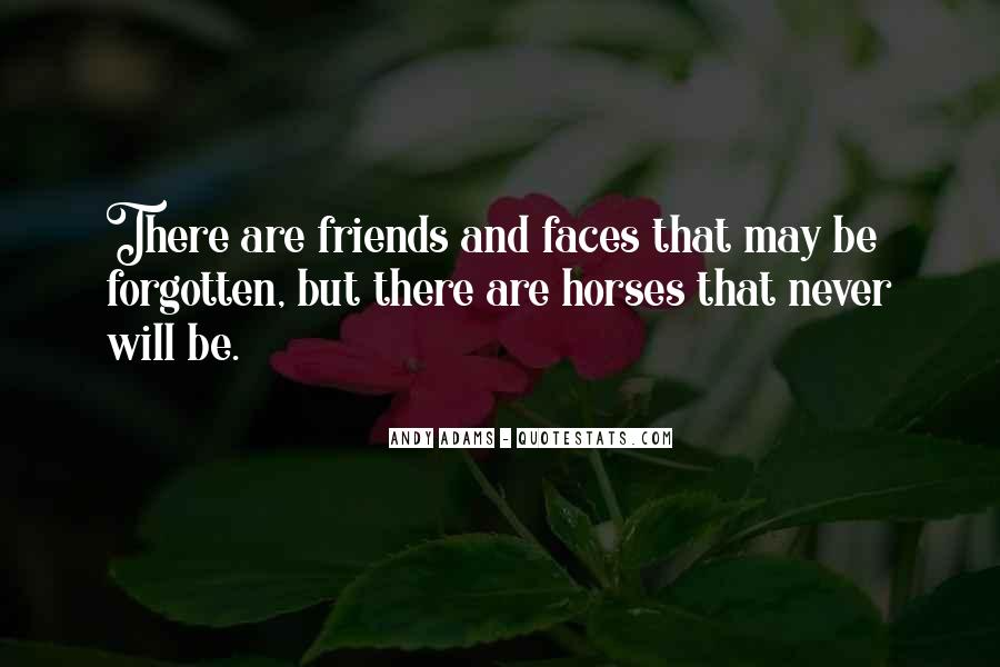 Friends Who Have Forgotten You Quotes #1087841