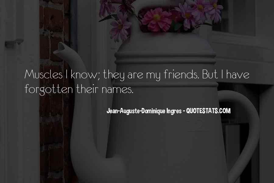 Friends Who Have Forgotten You Quotes #1235909