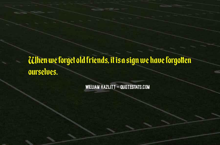 Friends Who Have Forgotten You Quotes #135230