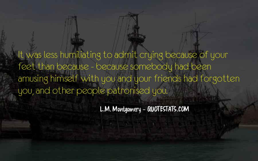 Friends Who Have Forgotten You Quotes #1671522