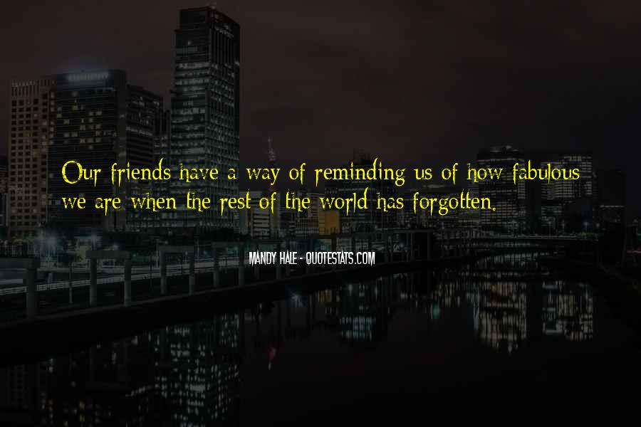 Friends Who Have Forgotten You Quotes #730786