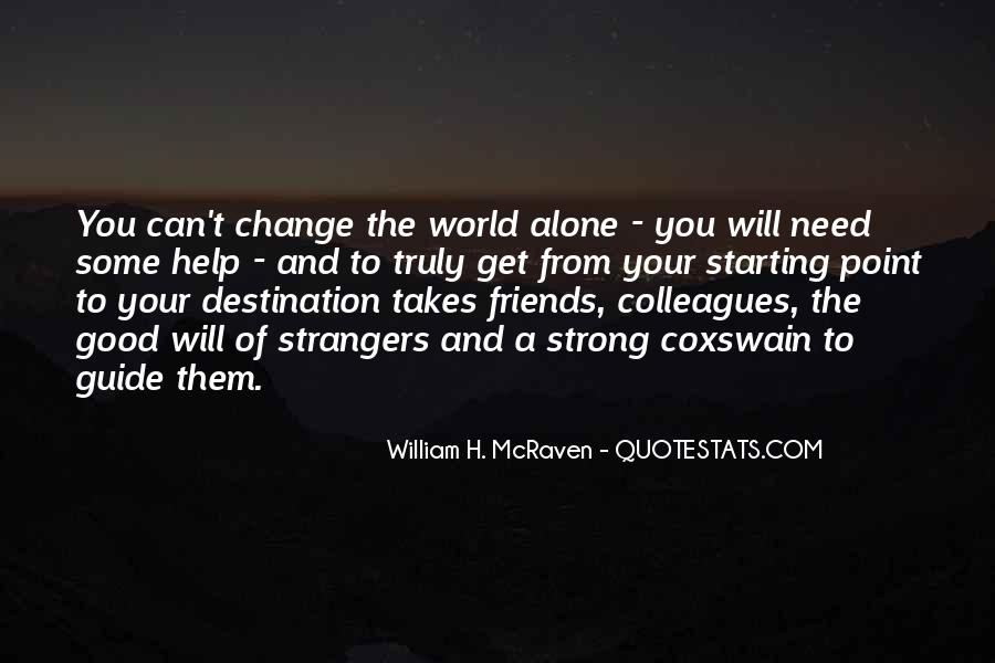 Friends Will Change Quotes #1164030